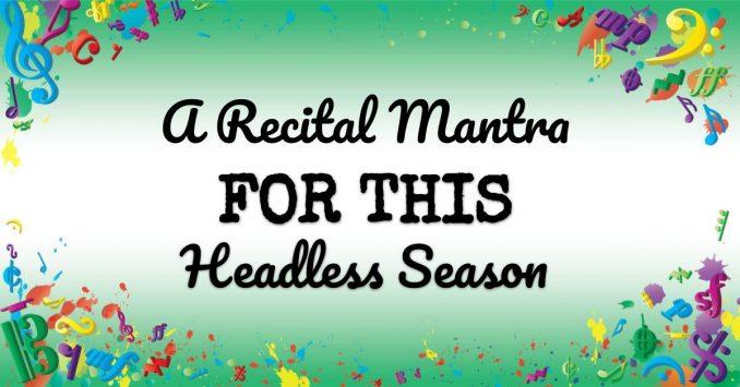 VMT086 A Recital Mantra for This Headless Season