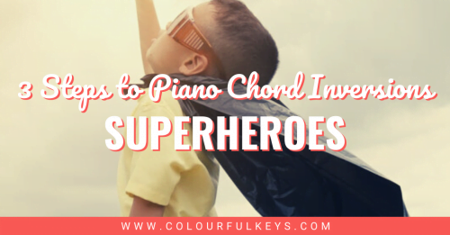 3-Steps-to-Piano-Chord-Inversions-Superheroes-1