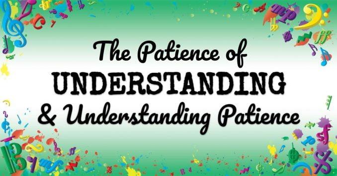 VMT094 The Patience of Understanding and Understanding Patience