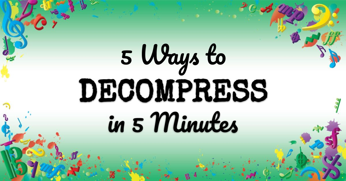 VMT097 5 Ways to Decompress in 5 Minutes