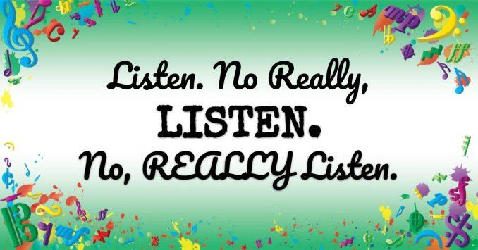 VMT099 Listen. No really, listen. No, REALLY listen.