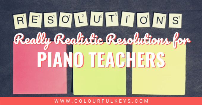Really Realistic Resolutions for Piano Teachers facebook 1