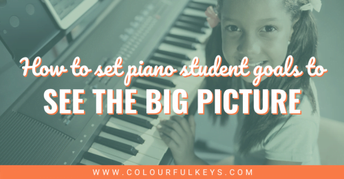 Setting Piano Student Goals to See the Big Picture facebook 2