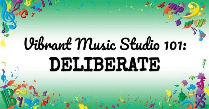 VMT101 Vibrant Music Studio 101 Deliberate