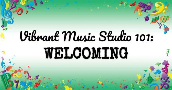 VMT104 Vibrant Music Studio 101 Welcoming