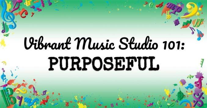 VMT110 Vibrant Music Studio 101 Purposeful