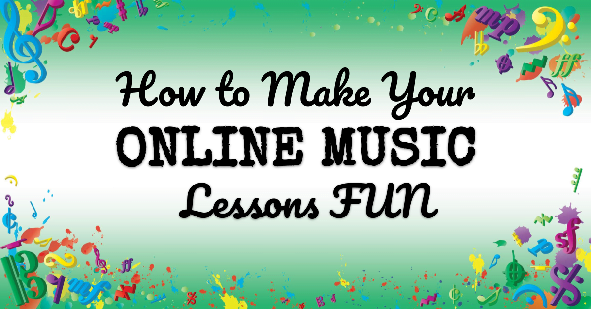 VMT115 How to Make Your Online Music Lessons FUN