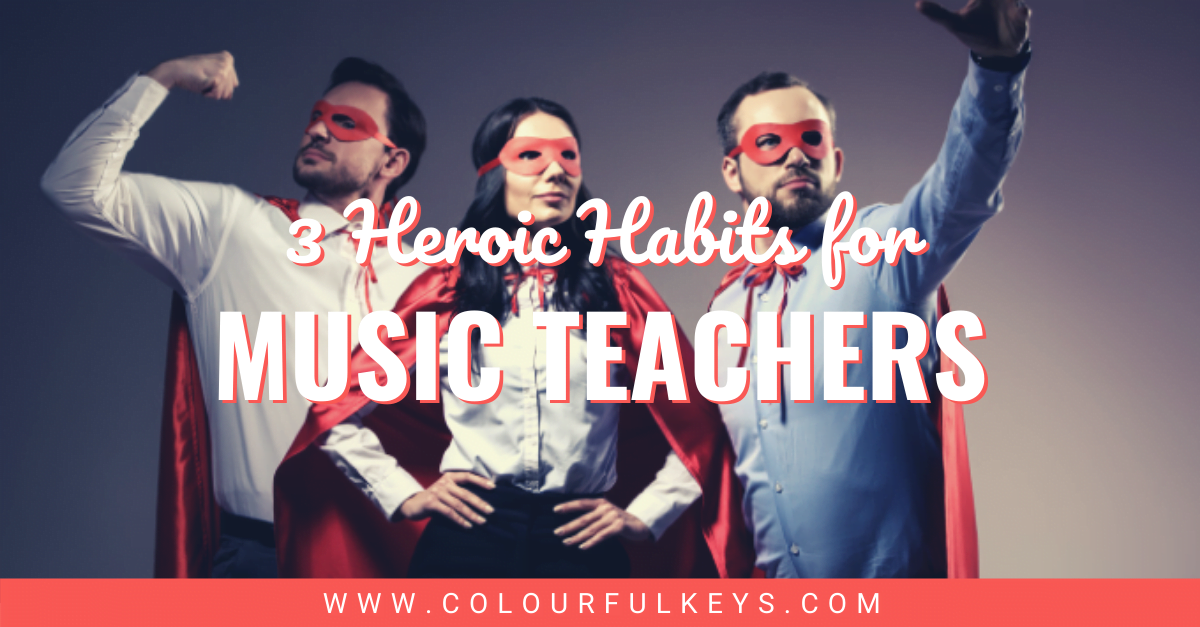 3 Heroic Habits for Music Teachers facebook 1
