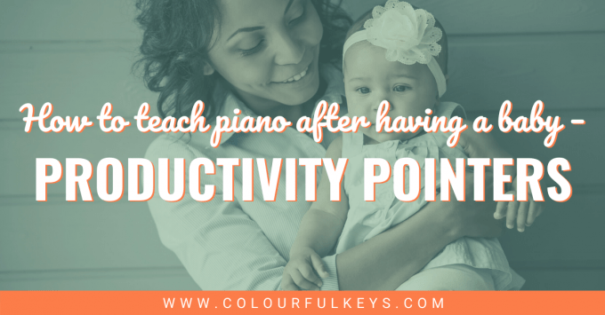 Teaching Piano After Having a Baby Productivity Pointers facebook 2