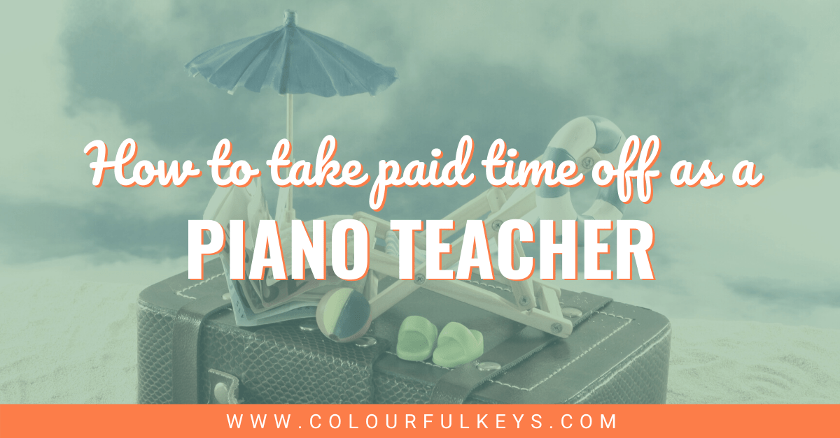 Paid Time Off for Piano Teachers facebook 2