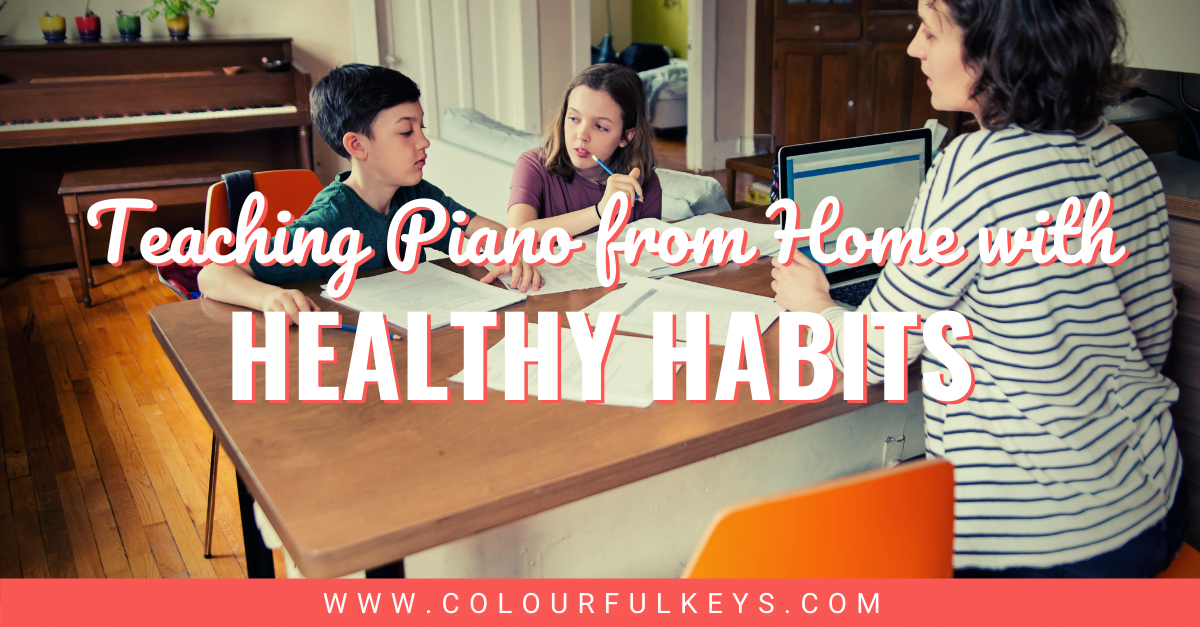 Teaching Piano from Home With Healthy Habits Facebook 1