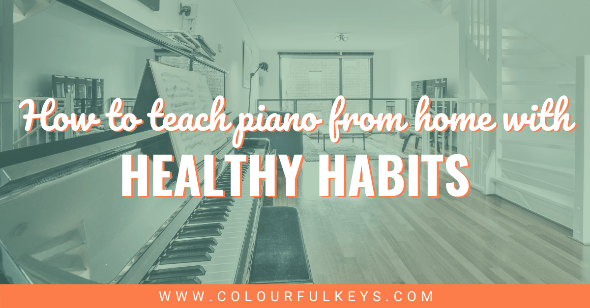 Teaching Piano from Home With Healthy Habits Facebook 2