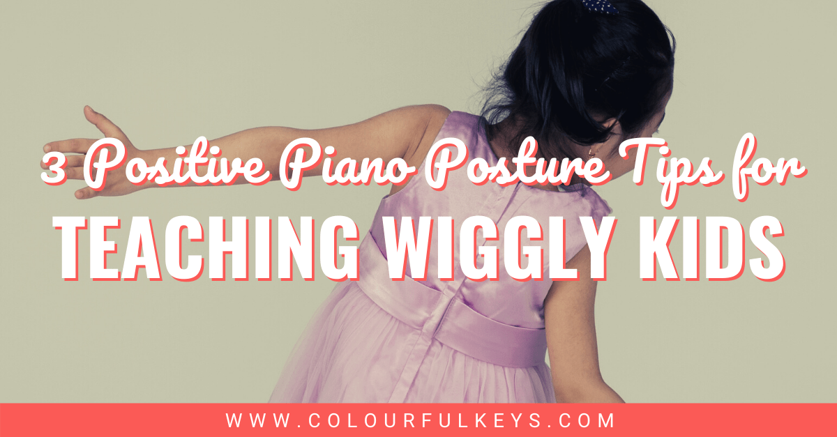 3 Positive Piano Posture Tips for Teaching Wiggly Kids facebook 1