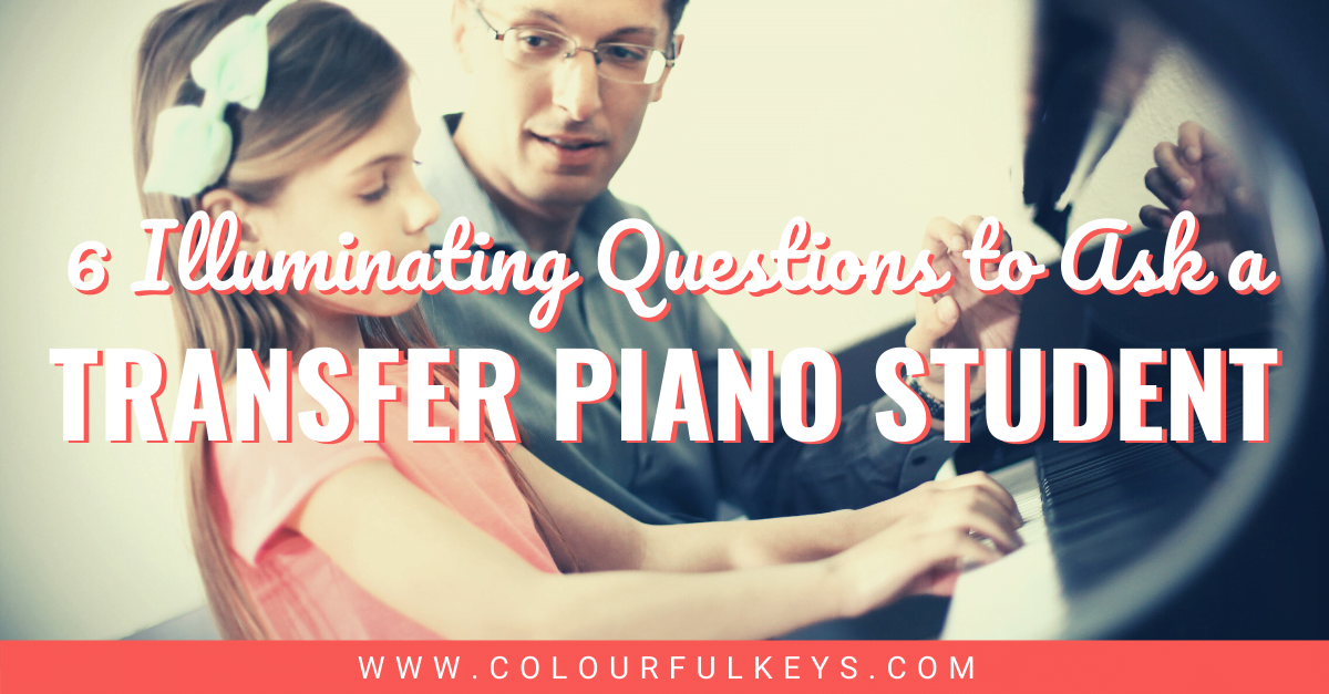 6 Illuminating Questions to Ask a Transfer Piano Student facebook 1